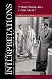 William Shakespeare's Julius Caesar (Bloom's Modern Critical Interpretations)