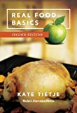 Real Food Basics, 2nd Edition (In The Kitchen)