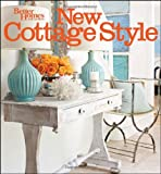 New Cottage Style, 2nd Edition (Better Homes and Gardens): Decorating Ideas for Casual, Comfortable Living, 2nd Edition