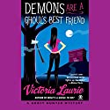 Demons are a Ghoul's Best Friend: A Ghost Hunter Mystery Audiobook by Victoria Laurie Narrated by Eileen Stevens