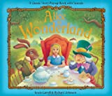 Lewis Carroll Alice in Wonderland: A Classic Story Pop-Up Book with Sounds (Classic Pop Ups)