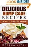 Delicious Dump Cake Recipe Book: Easy...
