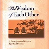 The Wisdom of Each Other: A Conversation Between Spiritual Friends | [Eugene H. Peterson]