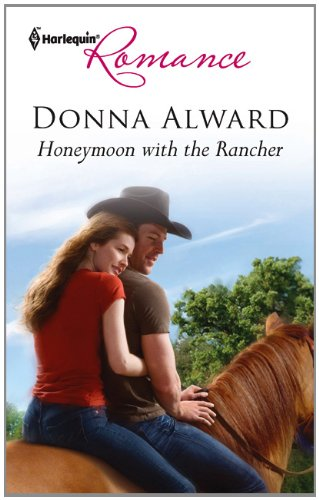 Honeymoon with the Rancher (Mass Market Paperback) by Donna Alward