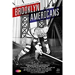 Only The Dead Know The Brooklyn Americans