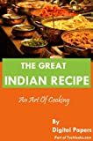 img - for The Great Indian Recipe: An Art of Cooking (Book of Mixtures) book / textbook / text book