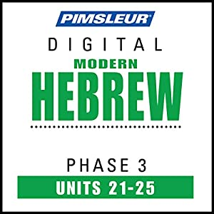 Hebrew Phase 3, Unit 21-25 Hörbuch