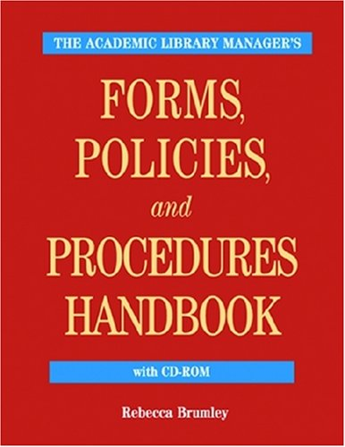Academic Library Manager's Forms, Policies, and Proedures Handbook