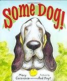 Some Dog! (0374371334) by Casanova, Mary