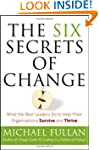 The Six Secrets of Change: What the B...