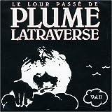 Le Lour Passe de Plume Latraverse, vol.IIby Plume Latraverse