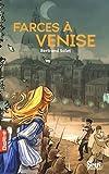 echange, troc Bertrand Solet - Farces à Venise
