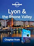 Lonely Planet Lyon & the Rhone Valley...