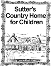 Sutter's Country Home For Children (S…