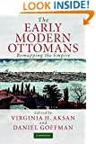 The Early Modern Ottomans: Remapping the Empire