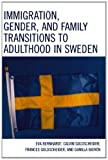 img - for Immigration, Gender, and Family Transitions to Adulthood in Sweden book / textbook / text book