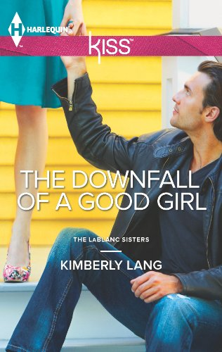 The Downfall of a Good Girl (LaBlanc Sisters Book 1) PDF