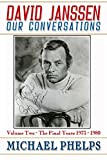 David Janssen - Our Conversations: The Final Years: 1973-1980