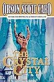 The Crystal City: The Tales of Alvin Maker, Volume VI (Card, Orson Scott)