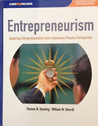 Entrepreneurism: Exploring Entrepreneurship from a Business Process Perspective (Custom)