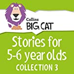 Stories for 5 to 6 year olds: Collection 3 (Collins Big Cat Audio) | Cliff Moon, Collins Big Cat