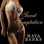Sweet Temptation: Sweet Series, Book 4 (       UNABRIDGED) by Maya Banks Narrated by Caroline Wintour