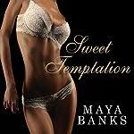 Sweet Temptation: Sweet Series, Book 4 | Maya Banks