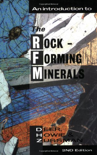 An Introduction to the Rock-Forming Minerals (2nd Edition), by W.A. Deer, R.A. Howie, J. Zussman