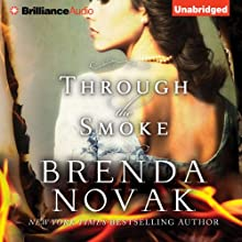 Through the Smoke (       UNABRIDGED) by Brenda Novak Narrated by Justine Eyre