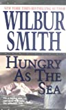 Hungry As The Sea (0312971079) by Smith, Wilbur