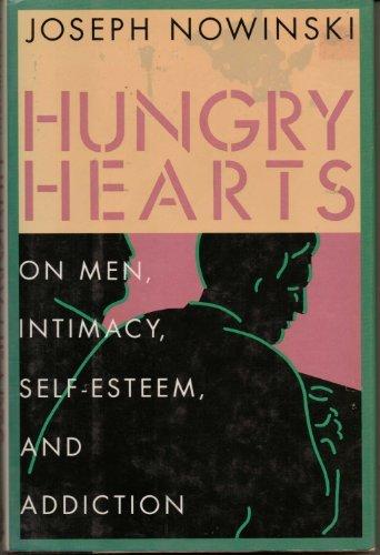 hungry-hearts-on-men-intimacy-self-esteem-and-addiction-by-joseph-nowinski-1993-07-01