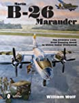 Martin B-26 Marauder: The Ultimate Lo...