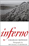 Inferno (Bill and Alice Wright Photography Series) (0292713304) by Bowden, Charles