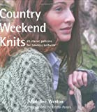 img - for Country Weekend Knits: 25 Classic Patterns for Timeless Knitwear book / textbook / text book
