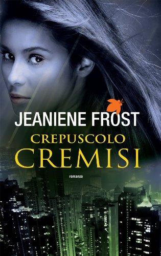 Jeaniene Frost - Crepuscolo cremisi (Fanucci Narrativa)
