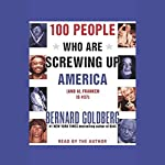 100 People Who Are Screwing Up America (And Al Franken is #37) | Bernard Goldberg