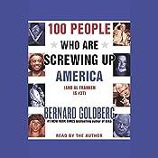 100 People Who Are Screwing Up America (And Al Franken is #37)   [Bernard Goldberg]