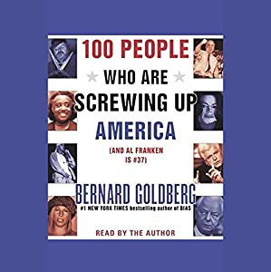 100 People Who Are Screwing Up America (And Al Franken is #37) Hörbuch