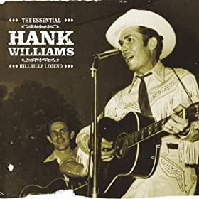 The Essential Hank Williams - Hillbilly Legend
