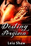 Destiny Forgiven (Shadows of Destiny Book 5)