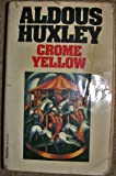 Crome Yellow (Flamingo Modern Classics) (0586044361) by Aldous Huxley