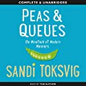 Peas and Queues: The Minefield of Modern Manners (       UNABRIDGED) by Sandi Toksvig Narrated by Sandi Toksvig