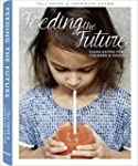 Feeding the Future: Clean Eating for...