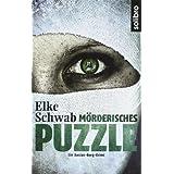 """M�rderisches Puzzle: Ein Baccus-Borg-Krimivon """"Elke Schwab"""""""