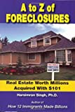 A to Z of Foreclosures: Real Estate Worth Millions Acquired with $101