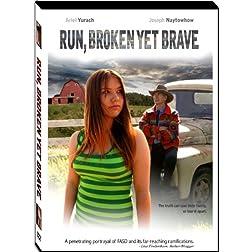 Run, Broken Yet Brave