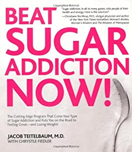 Beat Sugar Addiction Now The Cutting-edge Program That Cures Your Type Of Sugar Addiction And Puts You On The Road To Feeling Great - And Losing Weight from Fair Winds Press