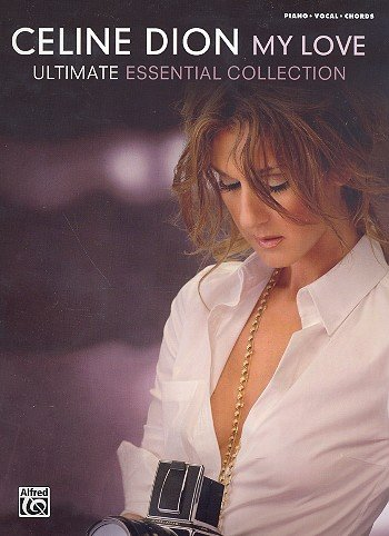 Celine Dion : My Love - Ultimate Essential Collection for piano/vocal/ guitar - Noten/sheet music