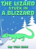 The Lizard Stuck in a Blizzard: This is the rhyming story of Lizzy the lizard that got stuck in a blizzard!