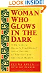 Woman Who Glows in the Dark: A Curand...